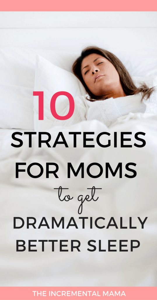 10 strategies for moms to get better sleep.