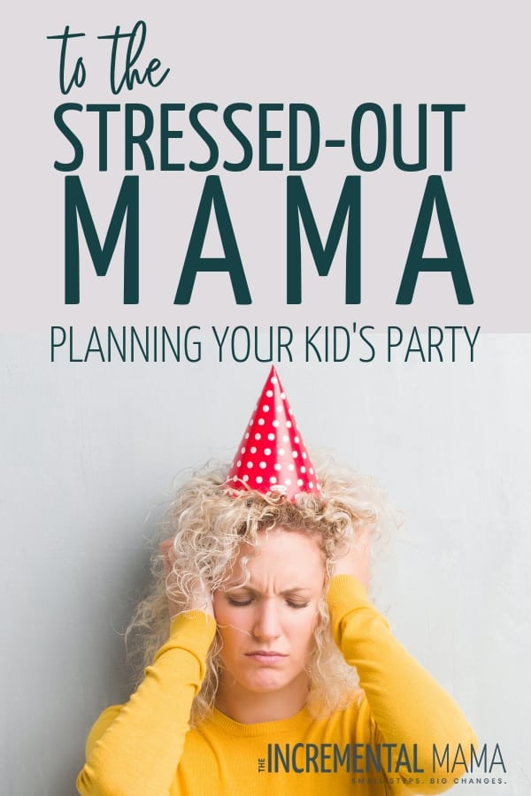 When planning a kid's birthday party and scouring the internet for idea, it can get stressful and overwhelming. Instead of wallowing in birthday party stress, here's what you need to know. #kidsbirthdayparty #stressedmom #simplebirthdayparty