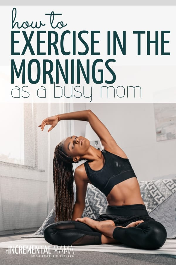 Need motivation and tips to fit in exercise in the morning? Mom life is crazy, but fitting a gym workout or home exercise into your morning routine is possible! #exerciseinthemorning #morningroutineformomsexercise #tipstoexerciseinmorning #motivationtoexerciseinmorning