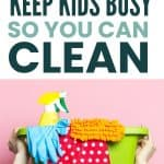 keep kids busy to clean