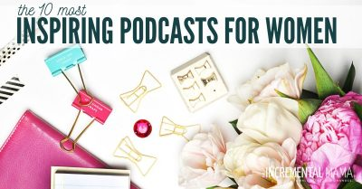 inspiring podcasts for women