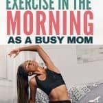 mom exercise in mornings