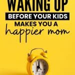 wake up before your kids